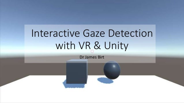 Gaze detection with Virtual Reality and Unity 3d