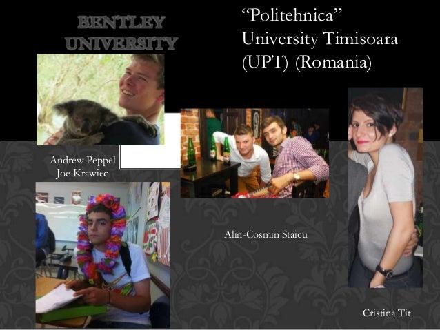 "BENTLEY        ""Politehnica""   UNIVERSITY      University Timisoara                   (UPT) (Romania)Andrew Peppel Joe Kra..."