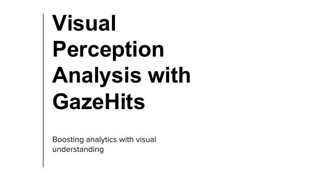 Visual Perception Analysis with GazeHits