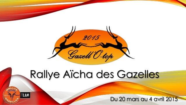 Rallye Aïcha des Gazelles  Du 20 mars au 4 avril 2015