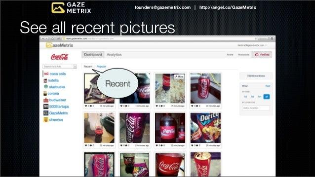 founders@gazemetrix.com | http://angel.co/GazeMetrixPopular pictures             Popular