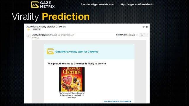 founders@gazemetrix.com | http://angel.co/GazeMetrixBusiness            Design & Web                             Computer ...