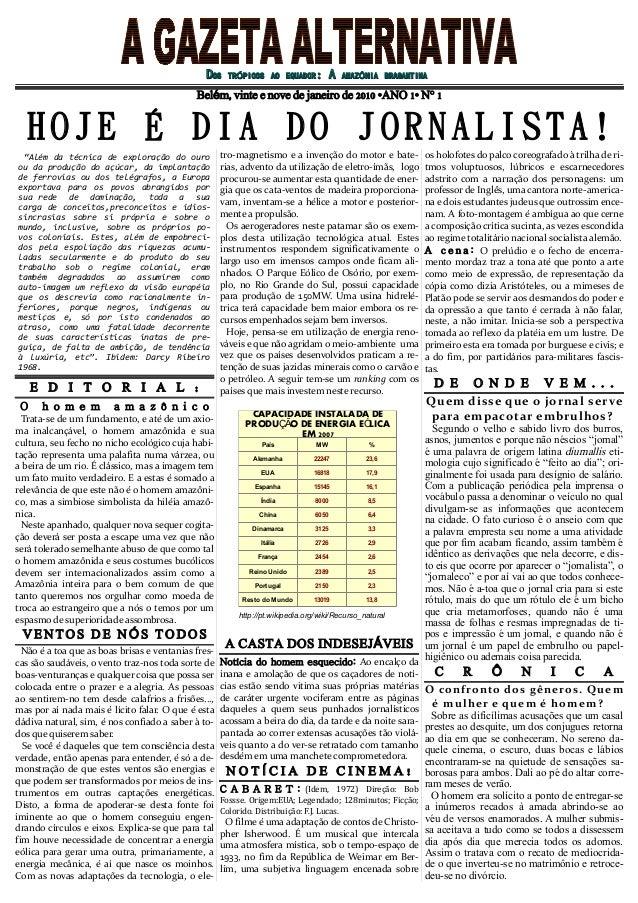 DOS  TRÓPICOS AO EQUADOR:  A  AMAZÔNIA BRAGANTINA  Belém, vinte e nove de janeiro de 2010 •ANO 1• N° 1  HOJE É DIA DO JORN...
