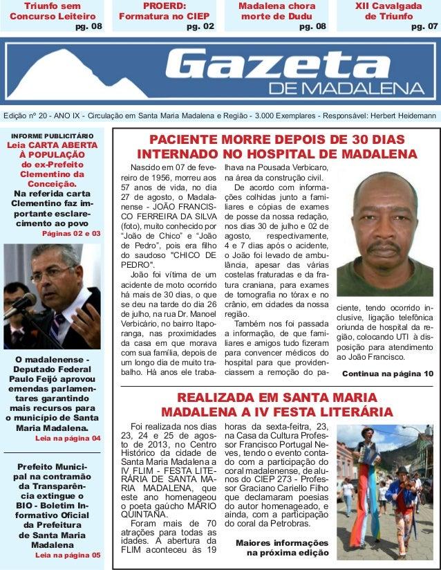 Gazeta de Madalena 1Ano IX - Edição 20 - Agosto de 2013 REALIZADA EM SANTA MARIA MADALENA A IV FESTA LITERÁRIA Edição nº 2...