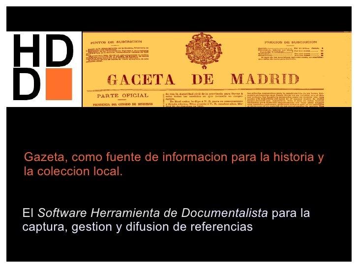 Gazeta, como fuente de informacion para la historia yla coleccion local.El Software Herramienta de Documentalista para lac...