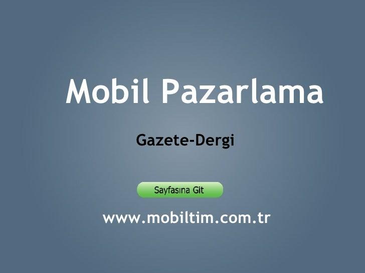www.mobiltim.com.tr Mobil Pazarlama Gazete-Dergi