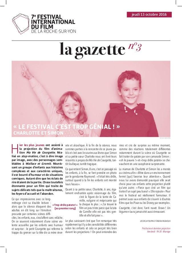 la gazette H ier les plus jeunes ont assisté à la projection du film d'anima- tion Ma Vie de Courgette. Réa- lisé en stop-...