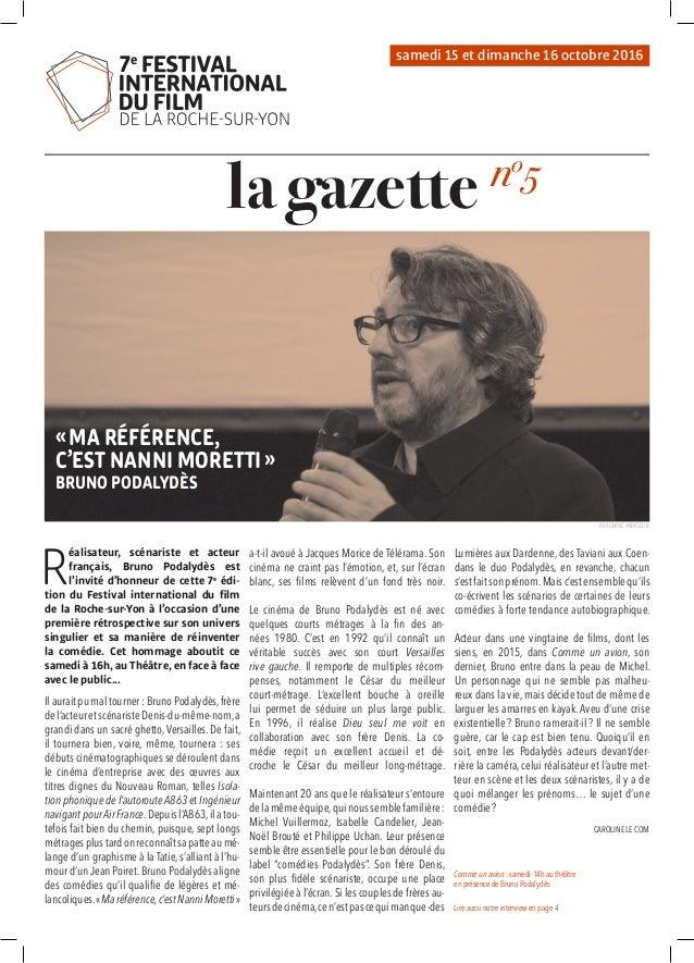 la gazette R éalisateur, scénariste et acteur français, Bruno Podalydès est l'invité d'honneur de cette 7e édi- tion du Fe...