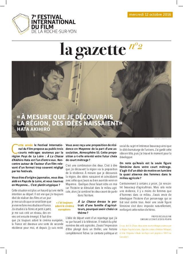 la gazette C ette année le Festival Internatio- nal du Film propose au public trois courts métrages soutenus par la région...