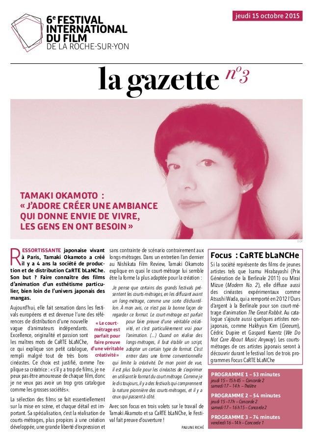 la gazette R ESSORTISSANTE japonaise vivant à Paris, Tamaki Okamoto a créé il y a 4 ans la société de produc- tion et de d...