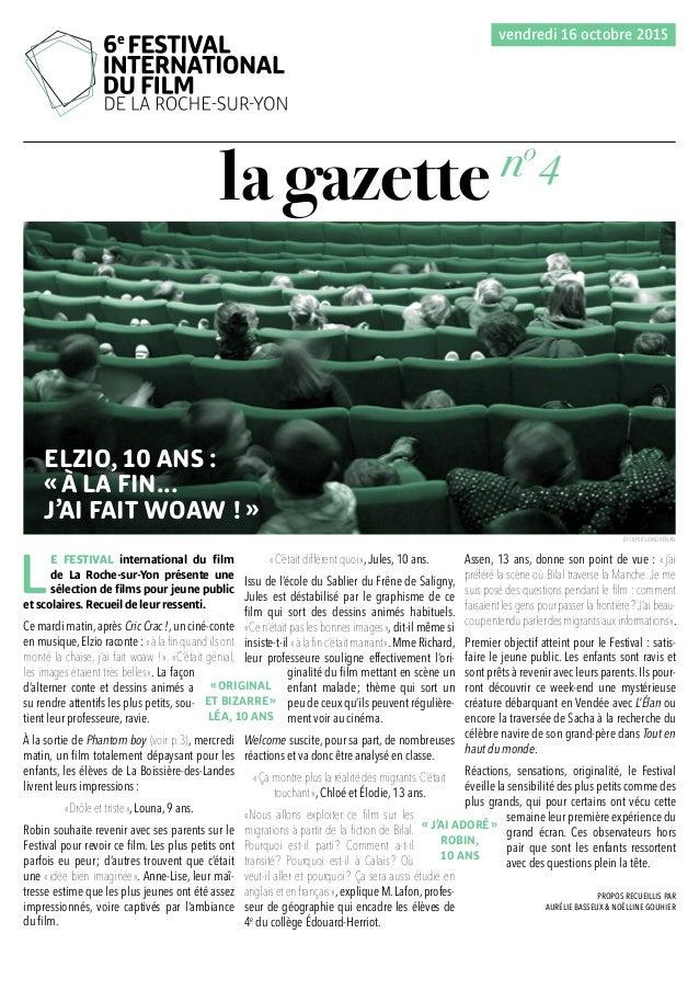 la gazette L E FESTIVAL international du film de La Roche-sur-Yon présente une sélection de films pour jeune public et sco...