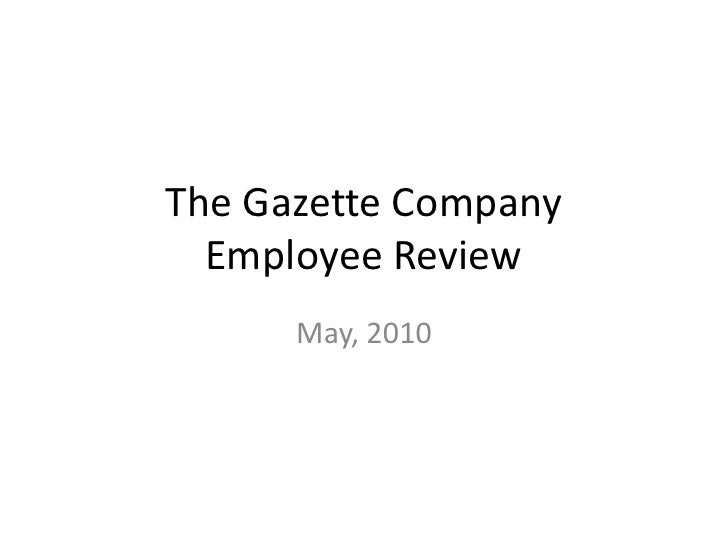 The Gazette CompanyEmployee Review<br />May, 2010<br />
