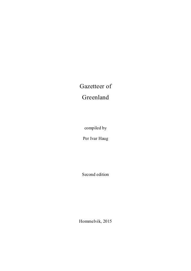 Gazetteer of Greenland compiled by Per Ivar Haug Second edition Hommelvik, 2015