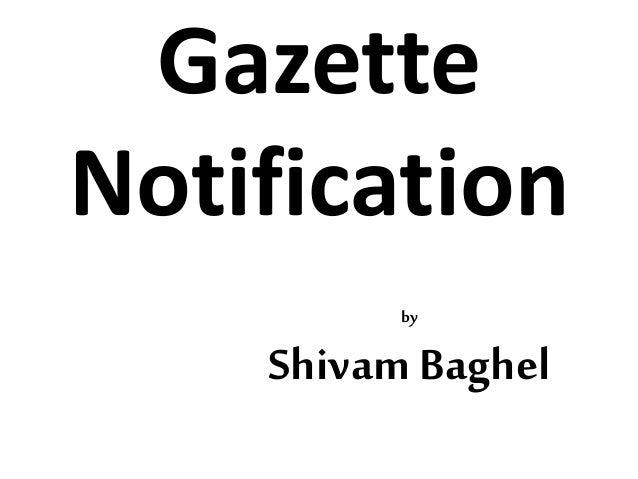 Gazette  Notification  by  ShivamBaghel