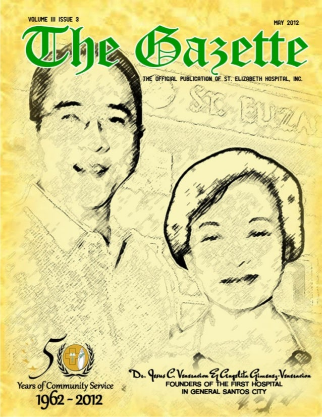 The GAZETTE May 2012 EDITOR IN CHIEF: DARYL PANERIO, RN ASSOCIATE EDITOR: LEVIEN GAIL LEDESMA, RN MANAGING EDITOR: MA. LED...