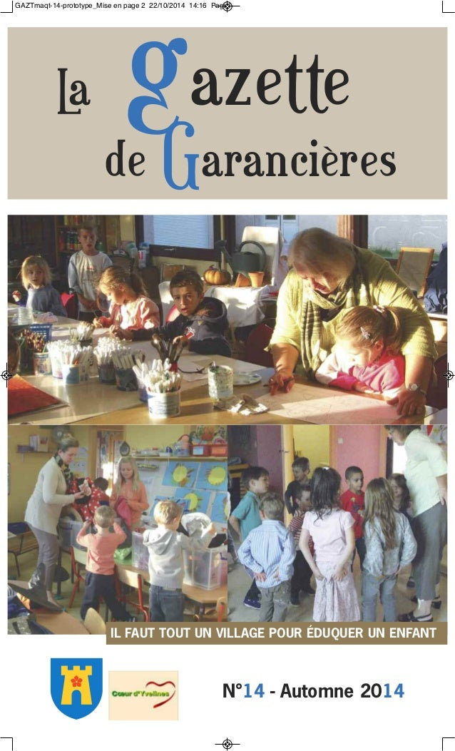 N°14 - Automne 2014 IL FAUT TOUT UN VILLAGE POUR ÉDUQUER UN ENFANT La gazette de Garancières GAZTmaqt-14-prototype_Mise en...
