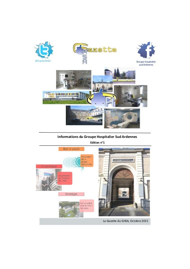 La Gazette du GHSA, Octobre 2015 Informations du Groupe Hospitalier Sud Ardennes Edition n°1 @hopitalGHSA Groupe hospitali...