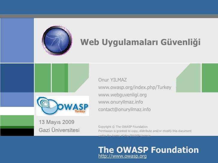 Web Uygulamaları Güvenliği                           Onur YILMAZ                        www.owasp.org/index.php/Turkey    ...
