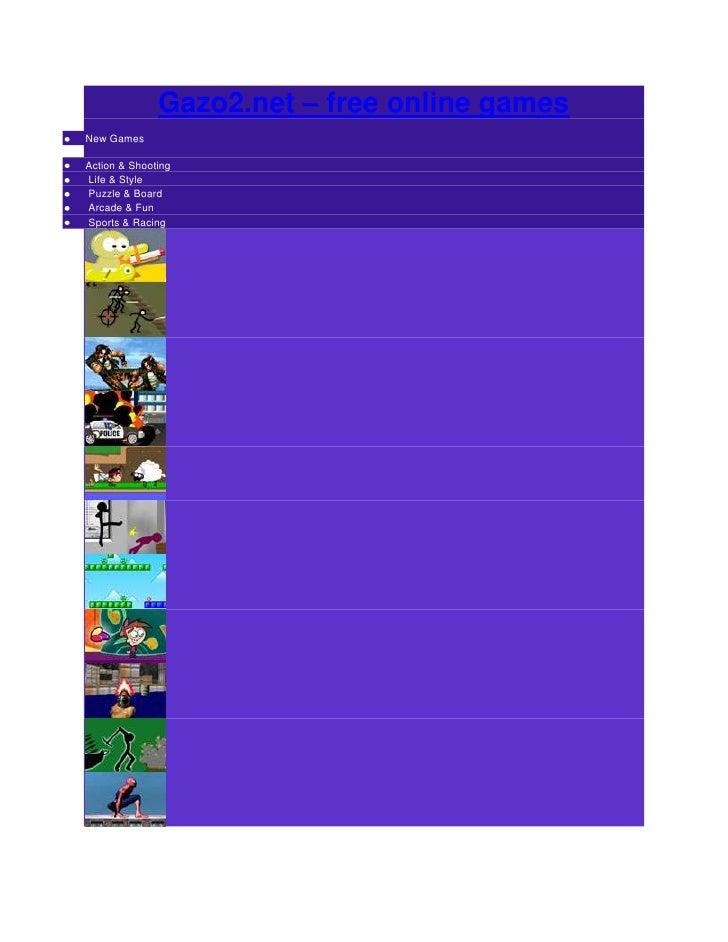 Gazo2.net – free online gamesNew GamesAction & ShootingLife & StylePuzzle & BoardArcade & FunSports & Racing