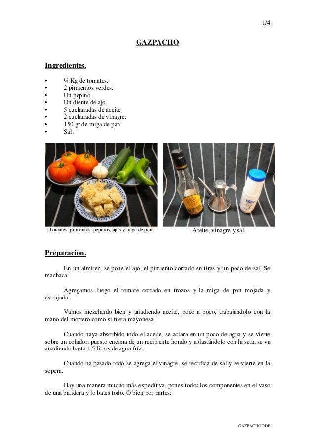 1/4 GAZPACHO.PDF GAZPACHO Ingredientes. • ¼ Kg de tomates. • 2 pimientos verdes. • Un pepino. • Un diente de ajo. • 5 cuch...