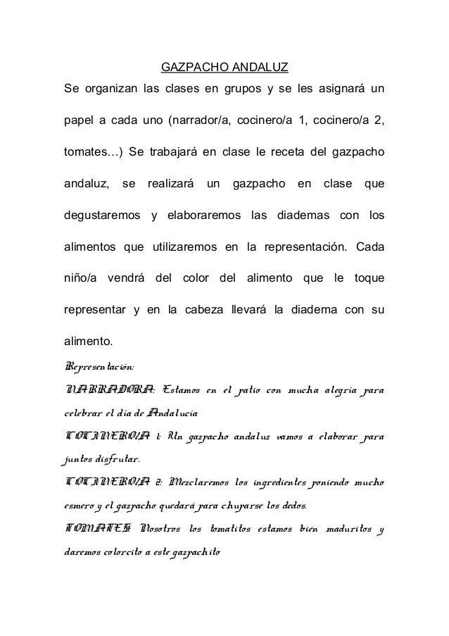 GAZPACHO ANDALUZ Se organizan las clases en grupos y se les asignará un papel a cada uno (narrador/a, cocinero/a 1, cocine...