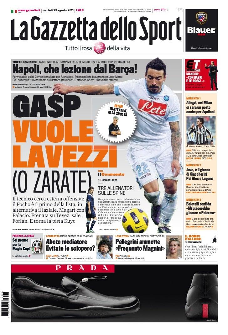 www.gazzetta.it martedì 23 agosto 2011 1,20 €                                            REDAZIONE DI MILANO VIA SOLFERINO...