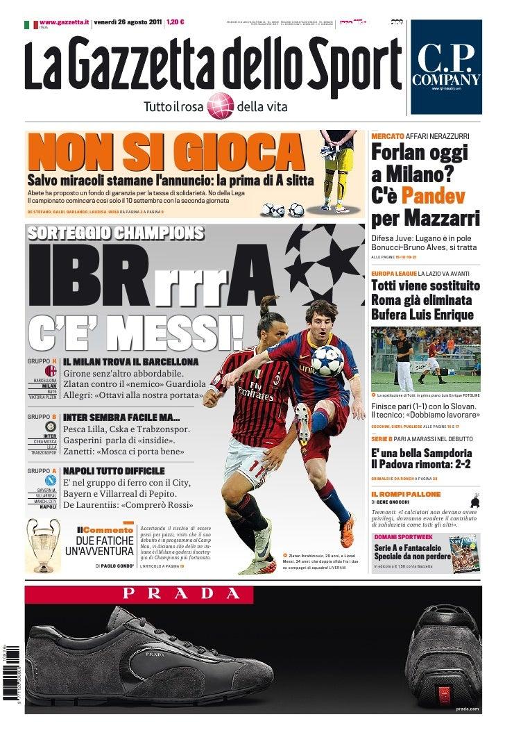 www.gazzetta.it venerdì 26 agosto 2011 1,20 €                                            REDAZIONE DI M LANO VIA SOLFERINO...