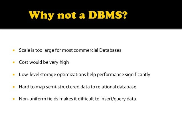    BigTable is a distributed storage system for managing structured data   Bigtable does not support a full relational d...