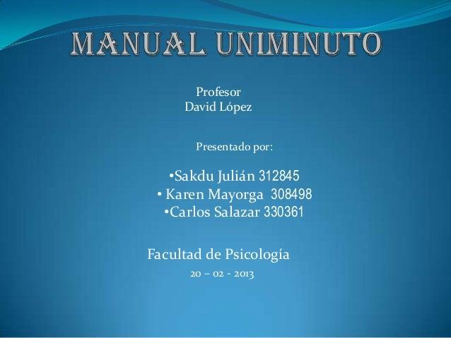 Profesor     David López       Presentado por:    •Sakdu Julián 312845 • Karen Mayorga 308498   •Carlos Salazar 330361Facu...