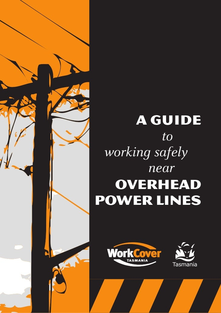 A Guide          to working safely        near  OverheadPower Lines                  1