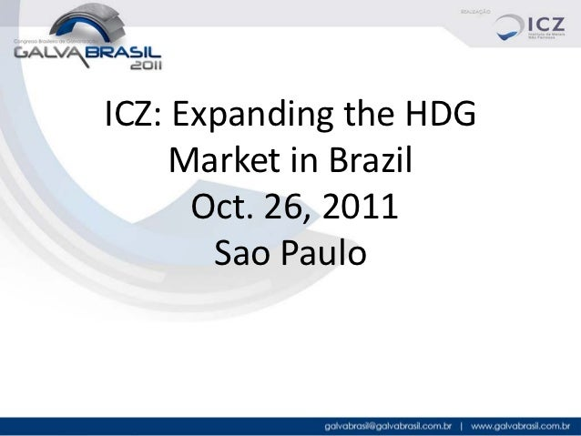 ICZ: Expanding the HDG     Market in Brazil      Oct. 26, 2011       Sao Paulo                         1