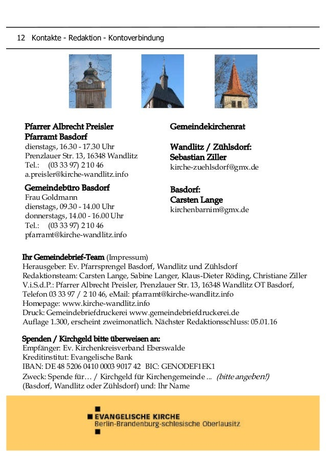 Gemeindekirchenrat Wandlitz / Zühlsdorf: Sebastian Ziller kirche-zuehlsdorf@gmx.de Basdorf: Carsten Lange kirchenbarnim@gm...