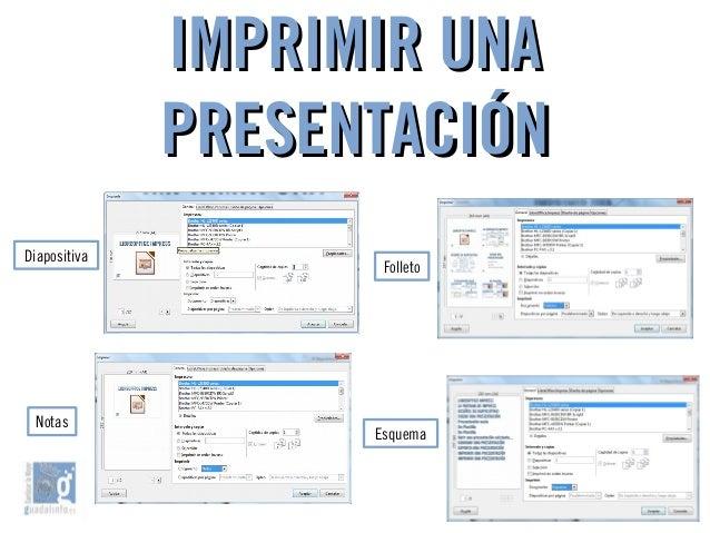 IMPRIMIR UNAIMPRIMIR UNA PRESENTACIÓNPRESENTACIÓN Folleto Diapositiva Esquema Notas