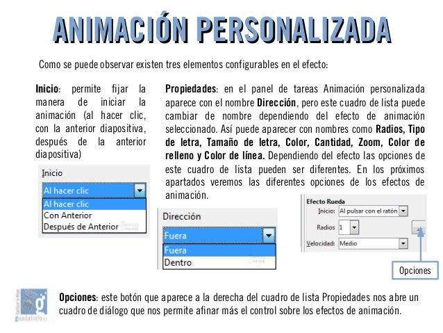 ANIMACIÓN PERSONALIZADAANIMACIÓN PERSONALIZADA Como se puede observar existen tres elementos configurables en el efecto: I...