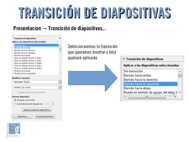 TRANSICIÓN DE DIAPOSITIVASTRANSICIÓN DE DIAPOSITIVAS Presentacion Transición de diapositivas...→ Seleccionaremos la transi...