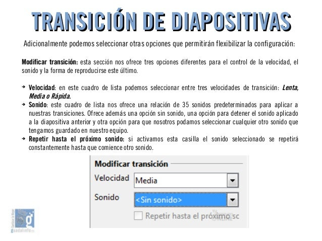 TRANSICIÓN DE DIAPOSITIVASTRANSICIÓN DE DIAPOSITIVAS Adicionalmente podemos seleccionar otras opciones que permitirán flex...