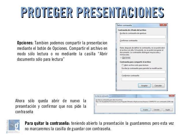 PROTEGER PRESENTACIONESPROTEGER PRESENTACIONES Opciones: Tambien podemos compartir la presentacion mediante el botón de Op...