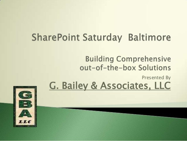Presented By G. Bailey & Associates, LLC