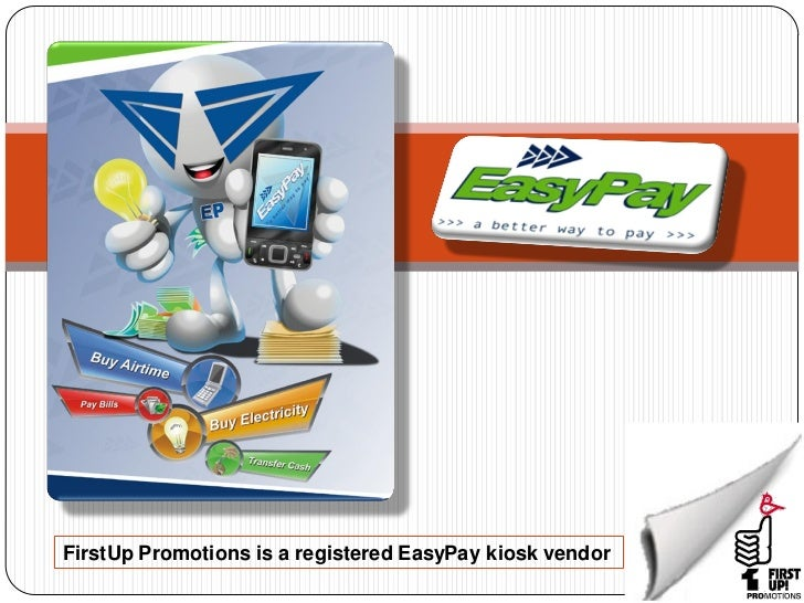 FirstUp Promotions is a registered EasyPay kiosk vendor