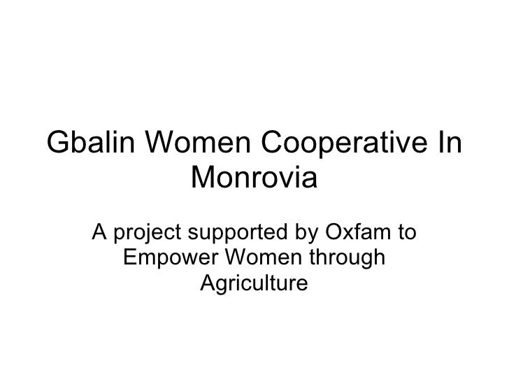 Gbalin Women Cooperative In Monrovia A project supported by Oxfam to Empower Women through Agriculture