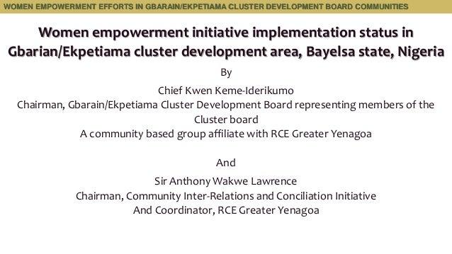 Women empowerment initiative implementation status in Gbarian/Ekpetiama cluster development area, Bayelsa state, Nigeria B...
