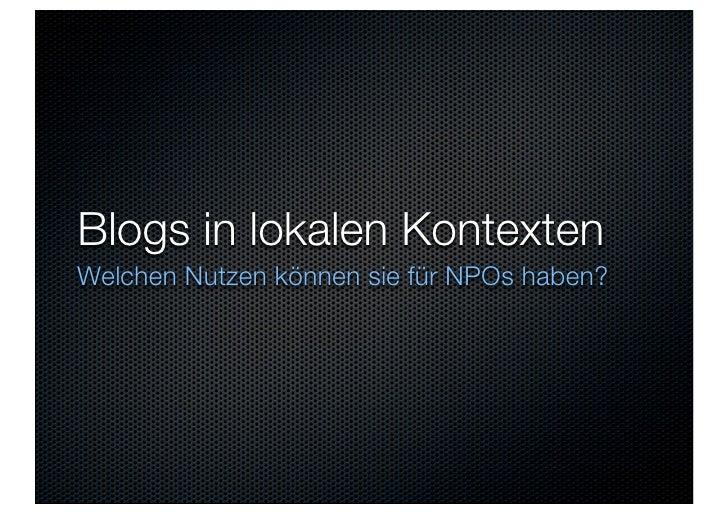 Blogs in lokalen Kontexten Welchen Nutzen können sie für NPOs haben?