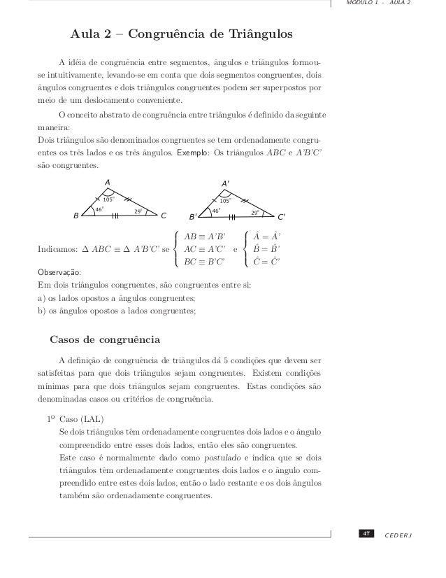 MODULO 1 - AULA 2 Aula 2 – Congruˆencia de Triˆangulos A id´eia de congruˆencia entre segmentos, ˆangulos e triˆangulos fo...