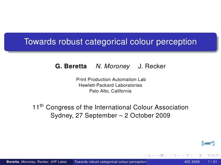 Towards robust categorical colour perception                             G. Beretta            N. Moroney                J...