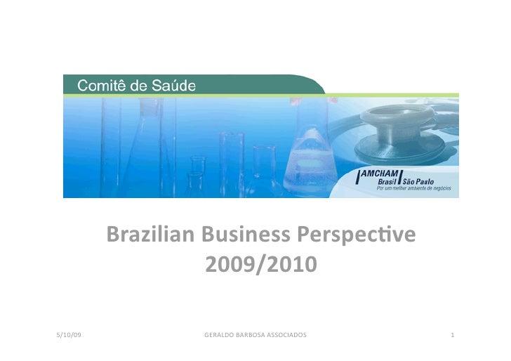 BrazilianBusinessPerspec/ve                      2009/2010  5/10/09            GERALDOBARBOSAASSOCIADOS   1