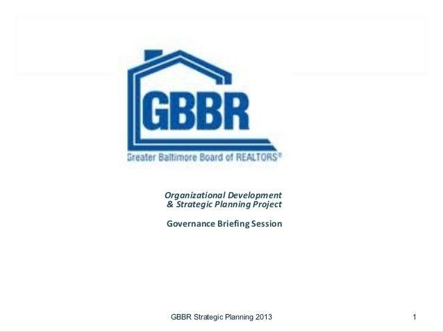 Organizational Development& Strategic Planning ProjectGovernance Briefing Session GBBR Strategic Planning 2013   1