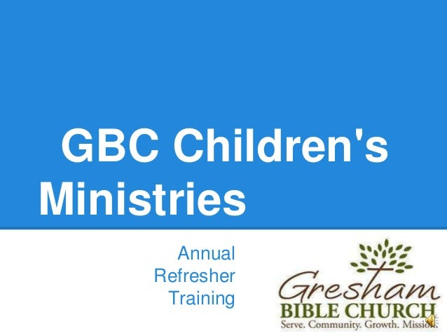 GBC Children's Ministries Annual Refresher Training
