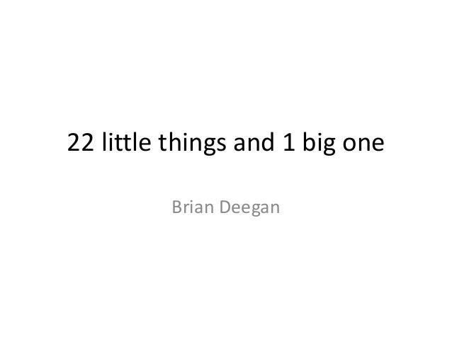 22 little things and 1 big one Brian Deegan