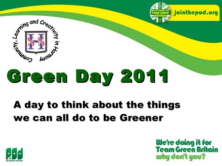 Green Day 2011 A day to think about the things we can all do to be Greener   Community, Learning and Creativity in Harmony
