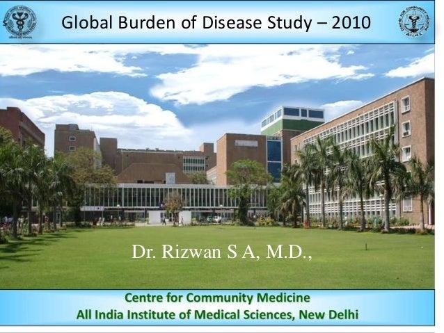 Global Burden of Disease Study – 2010  Dr. Rizwan S A, M.D.,